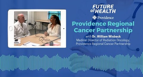 #FutureOfHealth: Providence Regional Cancer Partnership