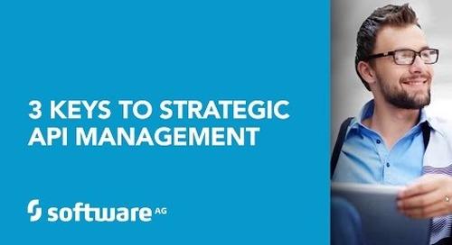 3 Keys to Strategic API Management