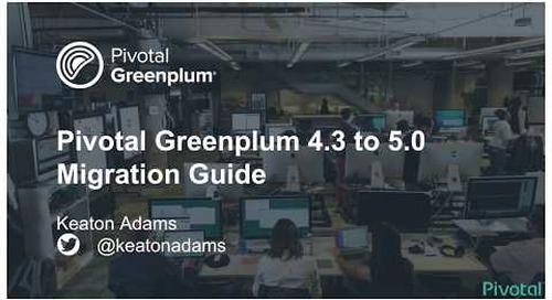 Greenplum 4.3 to 5.0 Migration Guide