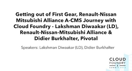 Getting out of First Gear, Renault-Nissan Mitsubishi Alliance A-CMS Journey with Cloud Foundry