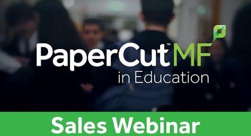 PaperCut MF in Education | Sales Webinar
