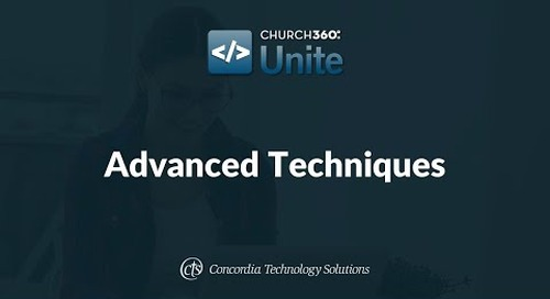 Church360° Unite Training Webinars—Session 4: Advanced Techniques
