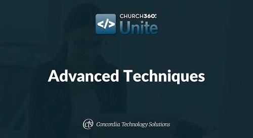 Church360° Unite Training Webinars—Session 4: AdvancedTechniques