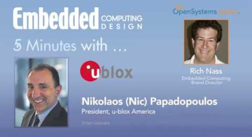 Five Minutes with…Nikolaos (Nic) Papadopoulos, President, u-blox America