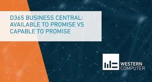 Dynamics 365 Business Central: Available to Promise vs Capable to Promise | Western Computer