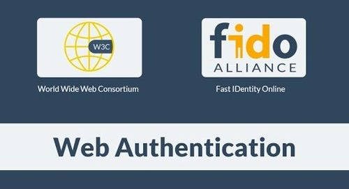 WebAuthn from W3C and FIDO Alliance - What You Need To Know