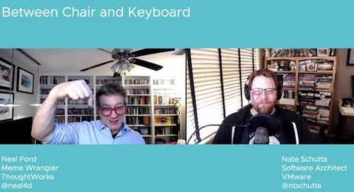 Tanzu.TV Between Chair and Keyboard - The one with Neal Ford