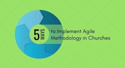 5 Ways to Implement Agile Methodology in Churches