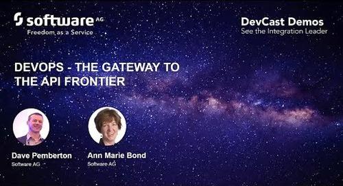 DevCast Demo: DevOps - The Gateway to API Frontier