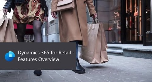 Dynamics 365 for Retail - Features Overview
