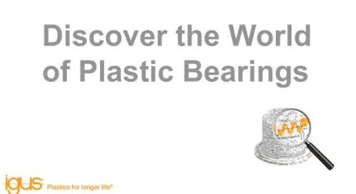 igus Webinar: Discover the World of Plastic Bearings
