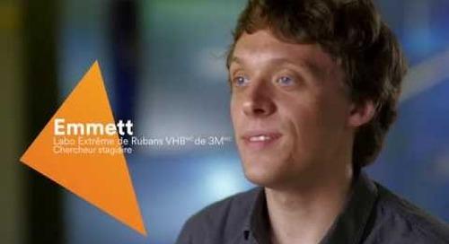 Voici Emmett, stagiaire du laboratoire de recherches extrêmes sur le ruban adhésif VHB(MC) de 3M(MC)