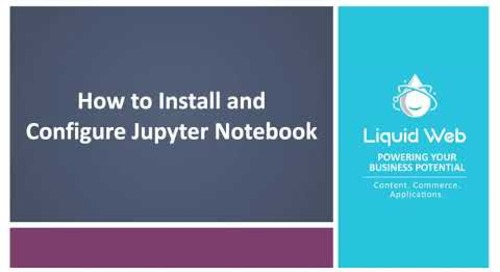 How to Install and Configure Jupyter Notebook