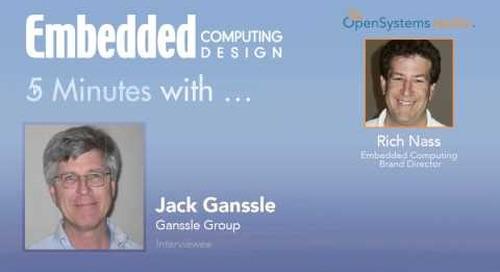 Five Minutes with Jack Ganssle