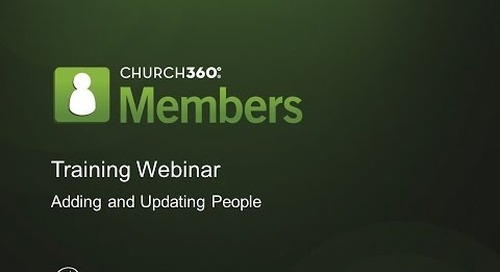Church360° Members Adding Updating People Records