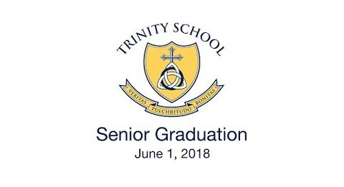 Trinity School Senior Graduation 2018