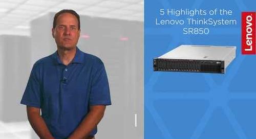 Five Highlights of the Lenovo ThinkSystem SR850