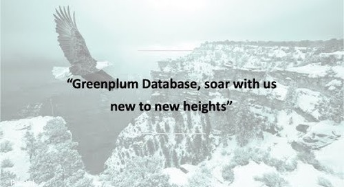 Present and Future of Greenplum Database: Greenplum Summit 2019