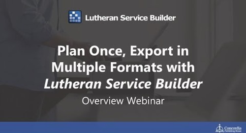 Plan Once, Export in Multiple Formats  Lutheran Service Builder