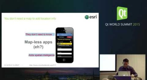 QtWS15- Building Location Analytics, and Mapping into Your Apps, Michael Tims, ESRI