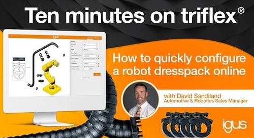 Ten minutes on triflex® - How to quickly configure a robot dresspack online