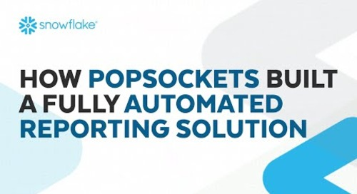 How PopSockets Built a Fully Automated Reporting Solution