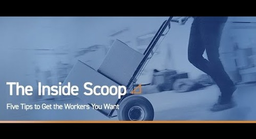 Webinar: The Inside Scoop Five Tips to Get the Workers You Want