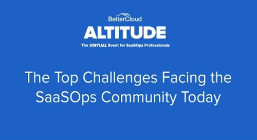 [ALTITUDE20 SaaSOps Expert Panel] The Top Challenges Facing the SaaSOps Community Today