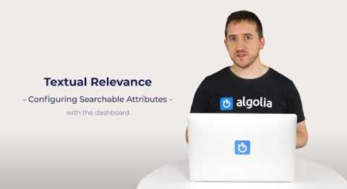 Algolia Build 101 - Configuring Textual Relevance with the dashboard