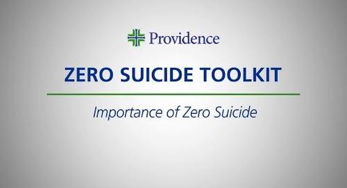 Zero Suicide Toolkit: The Importance of Zero Suicide