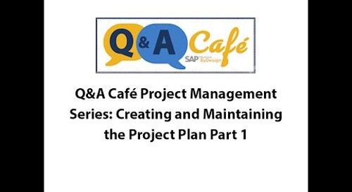 Q&A Café Project Management Series: Creating and Maintaining the Project Plan Part 1