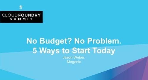 No Budget? No Problem. 5 Ways to Start Today - Jason Weber, Magenic