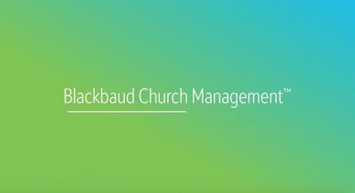 VIDEO: Effective ministry starts with Blackbaud Church Management™