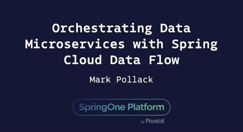 Orchestrating Data Microservices with Spring Cloud Data Flow - Mark Pollack