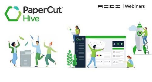 PaperCut Hive | ACDI Webinars