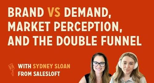 Brand vs Demand, Market Perception, and the Double Funnel | Sydney Sloan CMO @ Salesloft