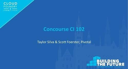 Concourse CI 102 - Taylor Silva & Scott Foerster, Pivotal
