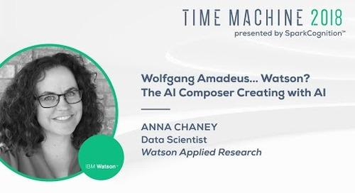 Wolfgang Amadeus...Watson? The AI Composer - Time Machine 2018