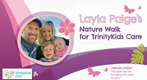 Layla's Walk for TrinityKids Care 2020