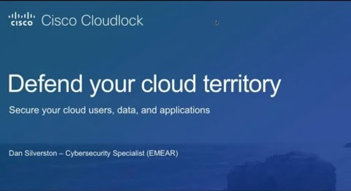 Cisco Cloudlock Webinar - Defend your cloud territory