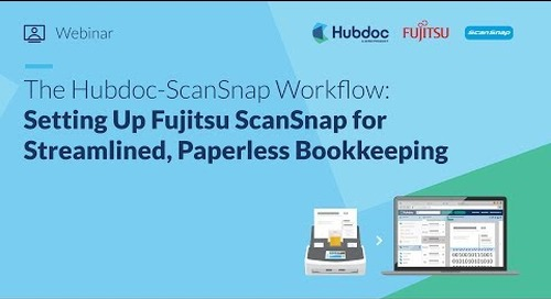 The Hubdoc ScanSnap Workflow: Setting Up Fujitsu ScanSnap for Streamlined, Paperless Bookkeeping