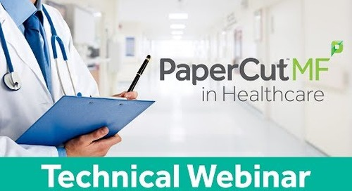PaperCut MF in Healthcare | Technical Webinar