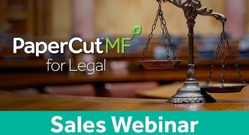 PaperCut MF Legal Vertical | Sales Webinar