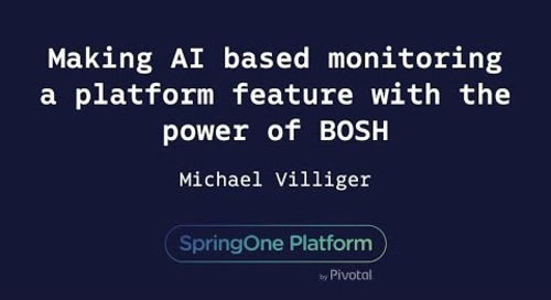 Making AI based monitoring a platform feature with the power of BOSH - Michael Villager, Dynatrac