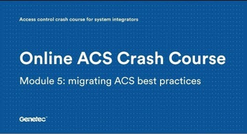 Module 5: Migrating ACS best practices (Video)