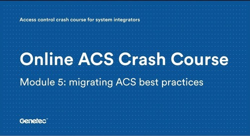 Module 5: Migrating ACS best practices (Video)