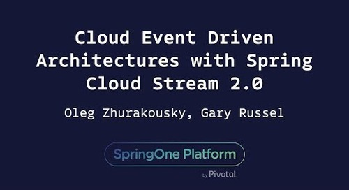 Cloud Event Driven Architectures with Spring Cloud Stream 2.0 - Oleg Zhurakousky, Gary Russell