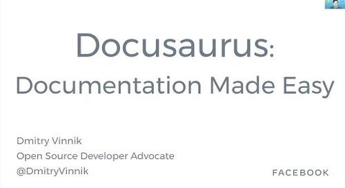 Documentation Made Easy with Docusaurus - Dmitry Vinnik, Facebook