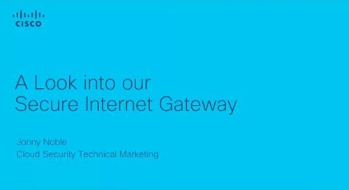 A Look into our Secure Internet Gateway