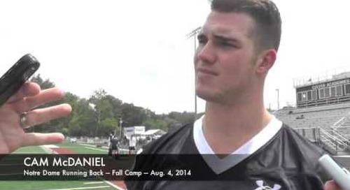 Notre Dame RB Cam McDaniel — Fall Camp  8/4/14